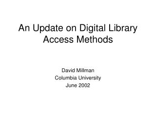 An Update on Digital Library Access Methods