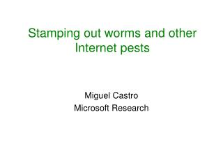 Stamping out worms and other Internet pests