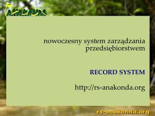 nowoczesny system zarządzania przedsiębiorstwem RECORD SYSTEM rs-anakonda