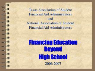 Financing Education Beyond High School 2006-2007