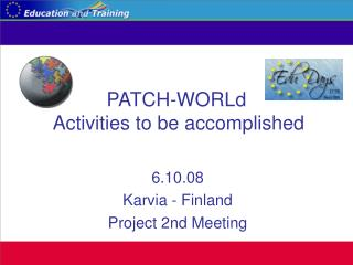 PATCH-WORLd  Activities to be accomplished