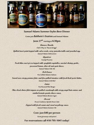 Samuel Adams Summer Styles Beer Dinner Come join  Baldwin's Station  and Samuel Adams