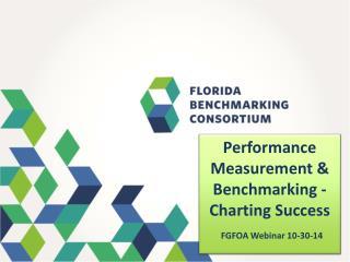 Performance Measurement & Benchmarking - Charting Success FGFOA Webinar 10-30-14