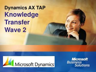 Dynamics AX TAP Knowledge  Transfer  Wave 2