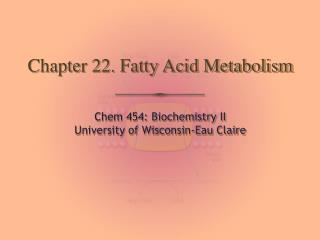 Chapter 22. Fatty Acid Metabolism