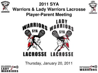 2011 SYA  Warriors & Lady Warriors Lacrosse Player-Parent Meeting