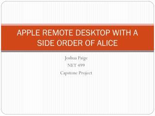 APPLE REMOTE DESKTOP WITH A SIDE ORDER OF ALICE