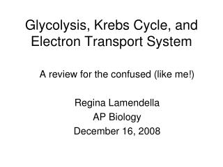 Glycolysis, Krebs Cycle, and Electron Transport System