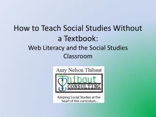 How to Teach Social Studies Without a Textbook:  Web Literacy and the Social Studies Classroom