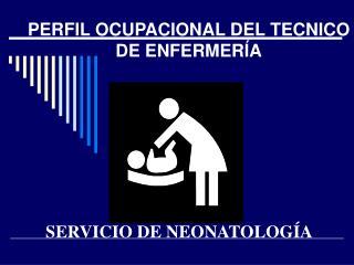 PERFIL OCUPACIONAL DEL TECNICO DE ENFERMERÍA