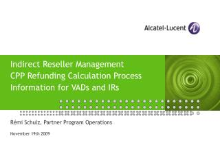 Indirect Reseller Management CPP Refunding Calculation Process Information for VADs and IRs