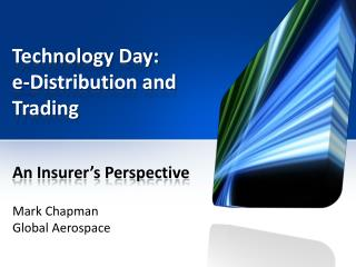 Technology Day: e-Distribution and Trading