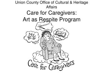 Union County Office of Cultural & Heritage Affairs Care for Caregivers:  Art as Respite Program