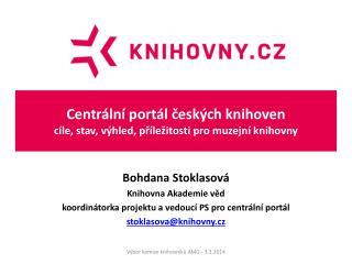Centrální portál českých knihoven cíle, stav, výhled, příležitosti pro muzejní knihovny
