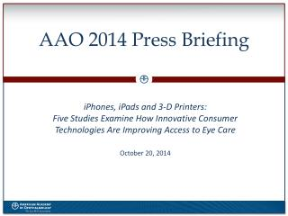 AAO 2014 Press Briefing
