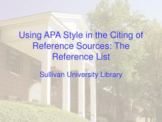Using APA Style in the Citing of Reference Sources: The Reference List