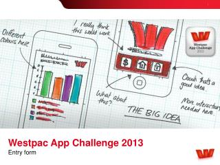 Westpac App Challenge 2013 Entry form