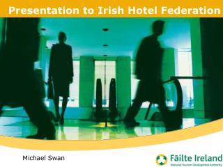 Presentation to Irish Hotel Federation