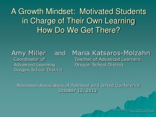 A Growth Mindset:  Motivated Students in Charge of Their Own Learning How Do We Get There?