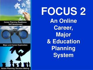 FOCUS 2 An Online  Career,  Major  & Education Planning System