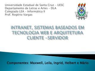 Universidade Estadual de Santa Cruz - UESC Departamento de Letras e Artes – DLA