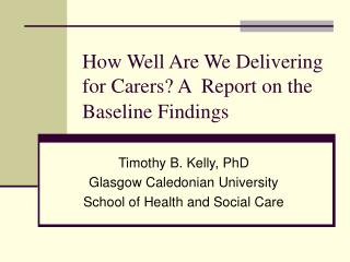 How Well Are We Delivering for Carers? A  Report on the Baseline Findings