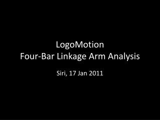 LogoMotion Four-Bar Linkage Arm Analysis