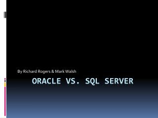 Oracle vs. SQL Server
