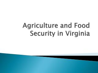 Agriculture and Food Security in Virginia