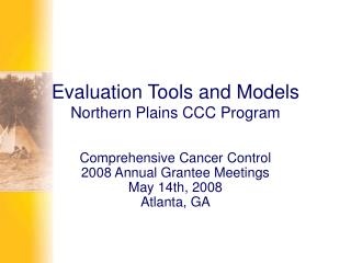Evaluation Tools and Models Northern Plains CCC Program