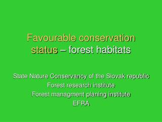 Favourable conservation status  – forest habitats