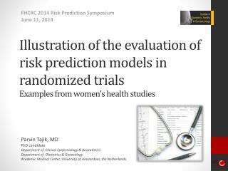 Parvin Tajik, MD PhD  candidate Department of  Clinical Epidemiology & Biostatistics