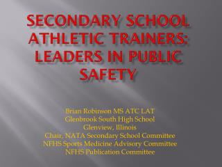 SECONDARY SCHOOL ATHLETIC TRAINERS: LEADERS IN PUBLIC SAFETY