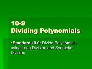 10-9 Dividing Polynomials