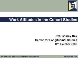 Work Attitudes in the Cohort Studies