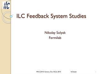 ILC Feedback System Studies