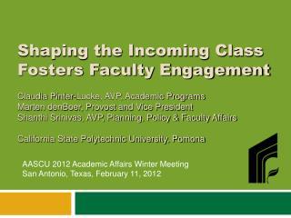 AASCU 2012 Academic Affairs Winter Meeting San Antonio, Texas, February 11, 2012
