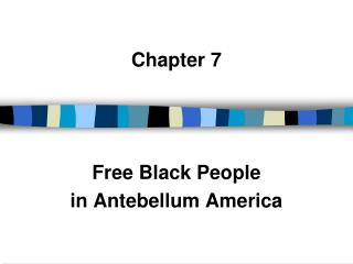 Chapter 7 Free Black People in Antebellum America
