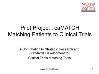 Pilot Project : caMATCH Matching Patients to Clinical Trials