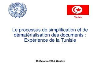 Le processus de simplification et de dématérialisation des documents : Expérience de la Tunisie