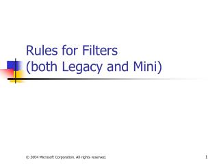 Rules for Filters  both Legacy and Mini