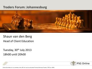 Traders Forum: Johannesburg