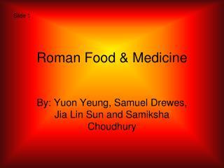 Roman Food & Medicine
