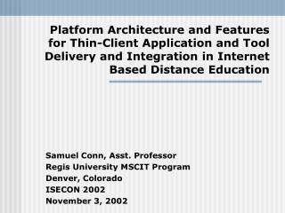 Samuel Conn, Asst. Professor Regis University MSCIT Program Denver, Colorado ISECON 2002