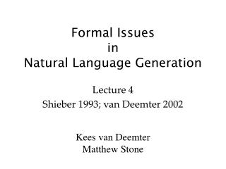 Formal Issues in Natural Language Generation
