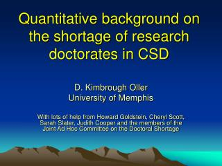Quantitative background on the shortage of research doctorates in CSD