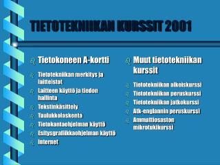 TIETOTEKNIIKAN KURSSIT 2001