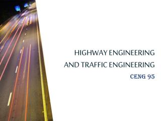 HIGHWAY ENGINEERING AND TRAFFIC ENGINEERING