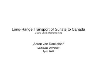 Long-Range Transport of Sulfate to Canada GEOS-Chem Users Meeting