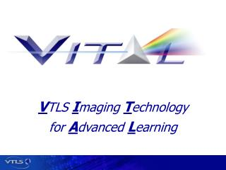 V TLS  I maging  T echnology  for  A dvanced  L earning